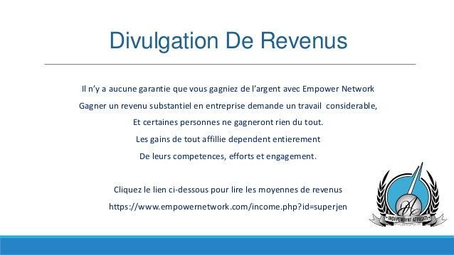 Divulgation De Revenus Il n'y a aucune garantie que vous gagniez de l'argent avec Empower Network Gagner un revenu substan...