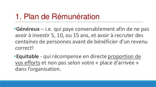 1. Plan de Rémunération •Généreux – i.e. qui paye convenablement afin de ne pas avoir à investir 5, 10, ou 15 ans, et avoi...