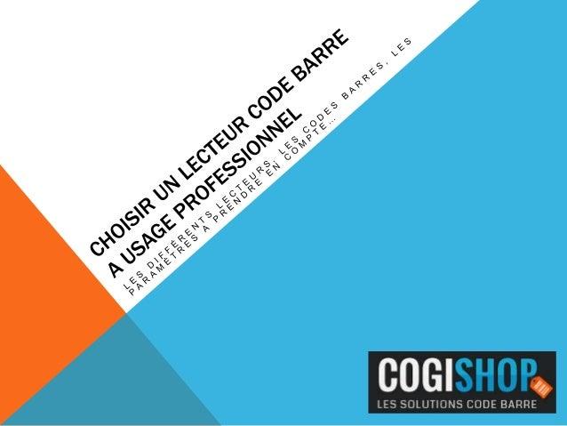LES LECTEURS, DOUCHETTES… Différents termes sont utilisés pour nommer les lecteurs de codes à barres : -  Douchette code b...