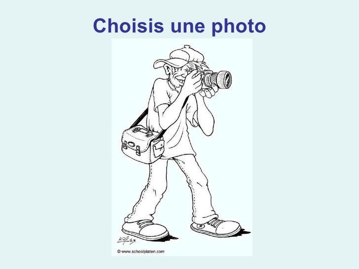 Choisis une photo