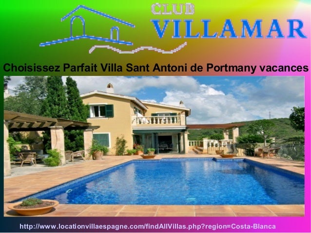 Choisissez Parfait Villa Sant Antoni de Portmany vacances http://www.locationvillaespagne.com/findAllVillas.php?region=Cos...