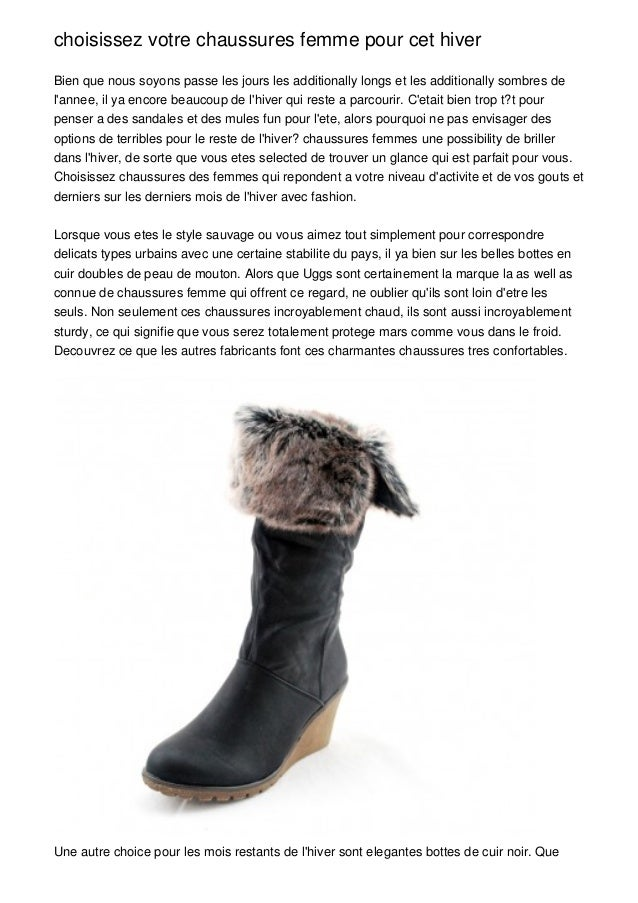 choisissez votre chaussures femme pour cet hiverBien que nous soyons passe les jours les additionally longs et les additio...
