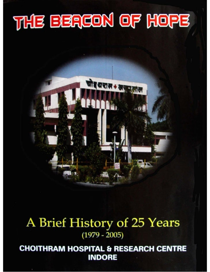 Our beacon of hope   A brief history of 25 years of Choithram Hospital & Research Centre     Published by : Choithram Hosp...
