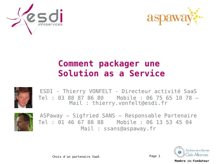 Comment packager une  Solution as a Service ESDI - Thierry VONFELT - Directeur activité SaaS Tel : 03 88 87 86 80  Mobile ...