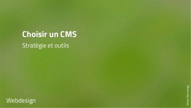 Choisir un CMS  Stratégie et outils  Webdesign  Olivier Dommange