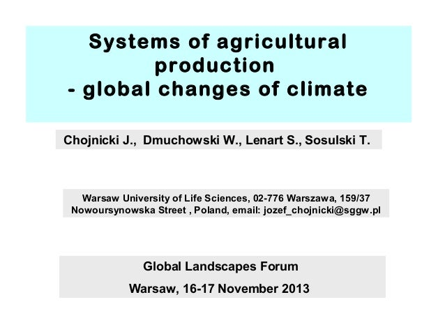 Systems of agricultural production - global changes of climate Chojnicki J., Dmuchowski W., Lenart S., Sosulski T.  Warsaw...