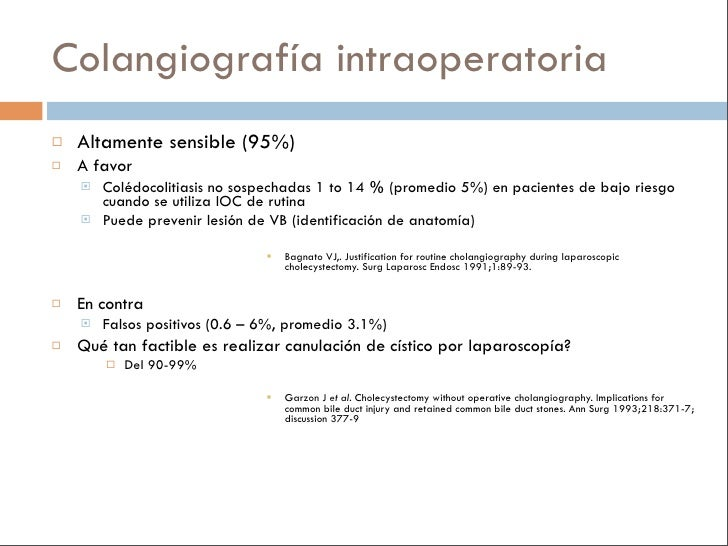 Colangiografía intraoperatoria    Altamente sensible (95%)    A favor        Colédocolitiasis no sospechadas 1 to 14 % ...