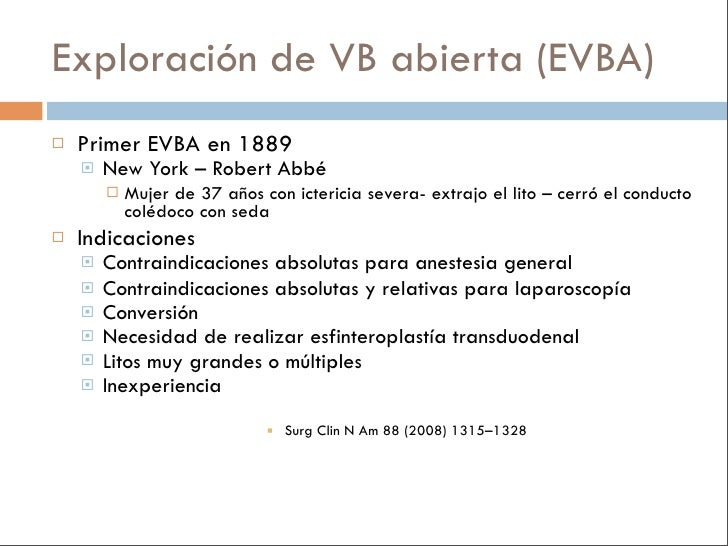 Abordaje Transcístico    EVB laparoscópica guiada por coledocoscopía        Litos de 4-8 mm diámetro             Inserc...