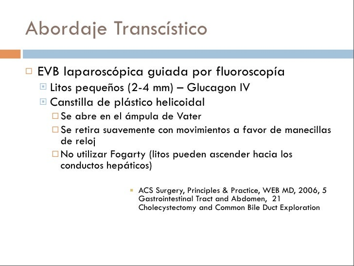 CPRE + Esfinterotomía vs Cirugía    Ninguno del los RCTs a la fecha han concluido la superioridad del     tratamiento end...