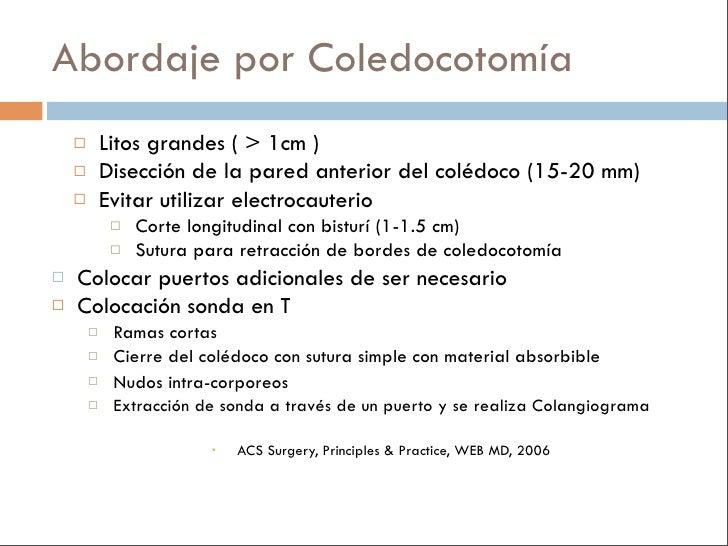 Escenario Clínico    S/P Colecistectomía + Coledocolitiasis + ERCP     fallida – Colédoco 2cm      Re-ERCP?      Lapras...
