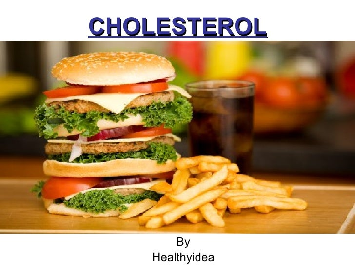 CHOLESTEROL       By   Healthyidea