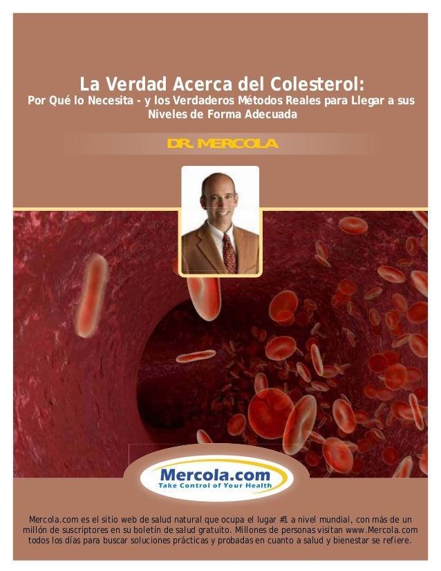La Verdad Acerca del Colesterol: Por Qué lo Necesita - y los Verdaderos Métodos Reales para Llegar a sus Niveles de Forma ...