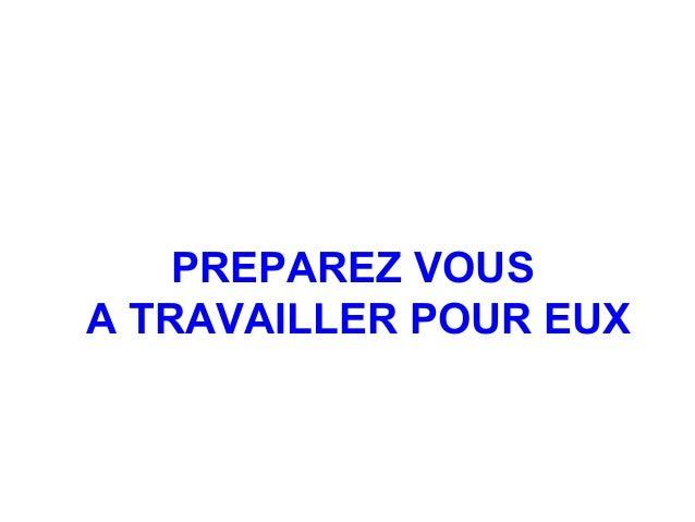 PREPAREZ VOUSA TRAVAILLER POUR EUX
