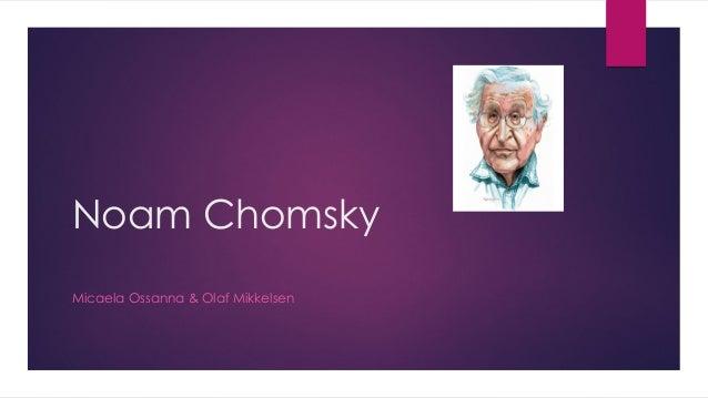 Noam Chomsky Micaela Ossanna & Olaf Mikkelsen
