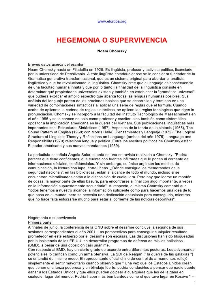 www.elortiba.org                     HEGEMONIA O SUPERVIVENCIA                                         Noam Chomsky   Brev...