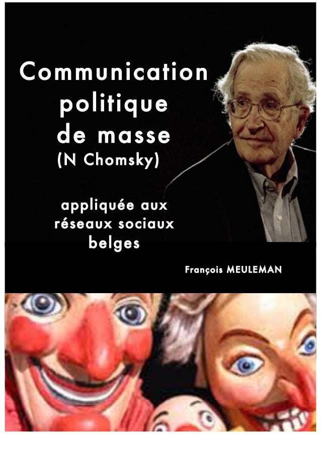 Communication politique de masse (N Chomsky) appliquée aux réseaux sociaux  belges François MEULEMAN