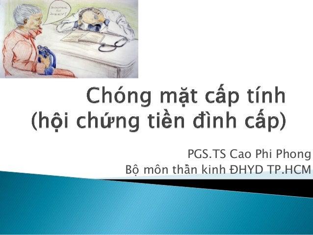 PGS.TS Cao Phi Phong Bộ môn thần kinh ĐHYD TP.HCM