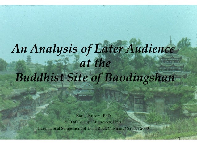 An Analysis of Later Audience            at theBuddhist Site of Baodingshan                          Karil J Kucera, PhD  ...
