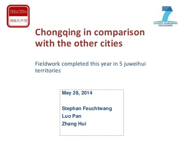 Chongqing in comparison with the other cities Fieldwork completed this year in 5 juweihui territories May 28, 2014 Stephan...