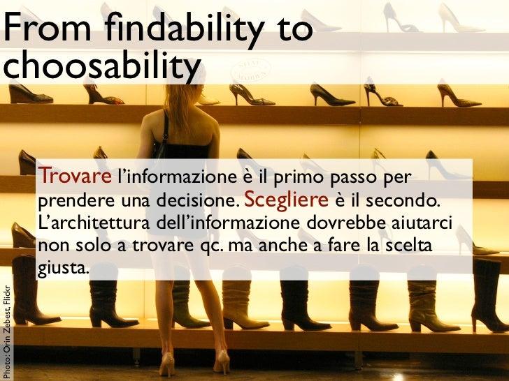 From findability to choosability                             Trovare l'informazione è il primo passo per                   ...