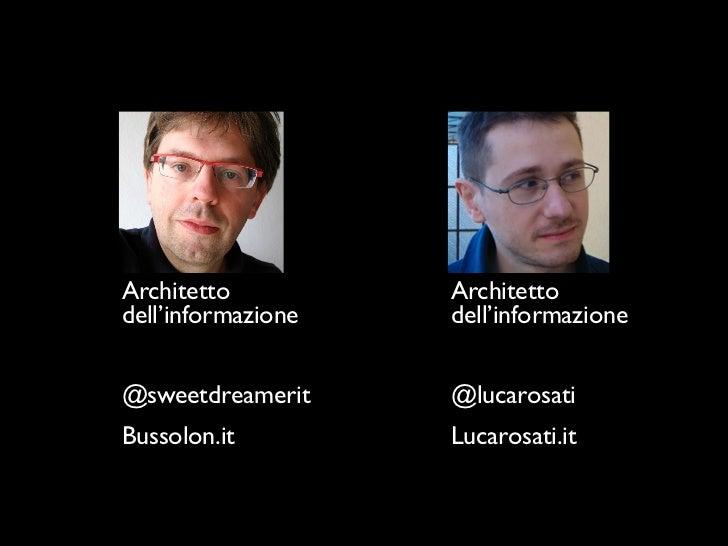 Architetto          Architettodell'informazione   dell'informazione@sweetdreamerit     @lucarosatiBussolon.it         Luca...