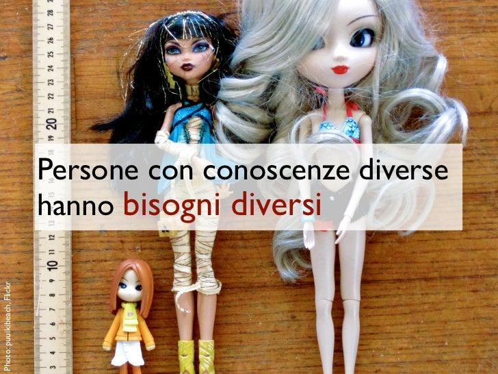 Persone con conoscenze diverse                             hanno bisogni diversiPhoto: puuikibeach, Flickr