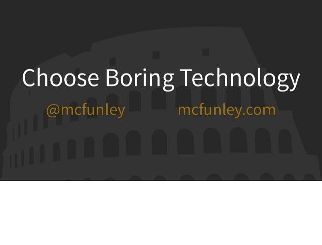 Choose Boring Technology Slide 1