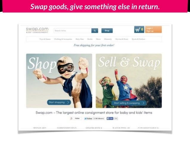 Swap goods, give something else in return.