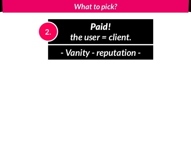 What to pick? Paid!
