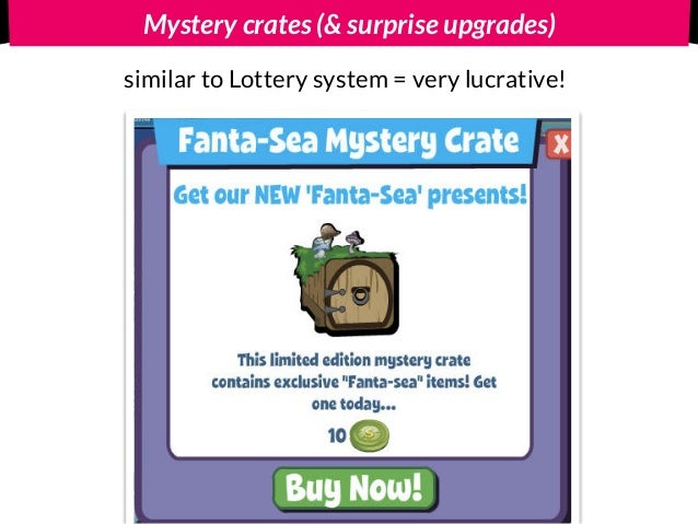 Mystery crates (& surprise upgrades) similar to Lottery system = very lucrative!