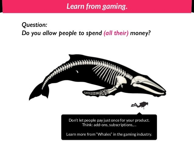 Learn from gaming. Question: Do you allow people to spend (all their) money? Don't let people pay just once for your produ...