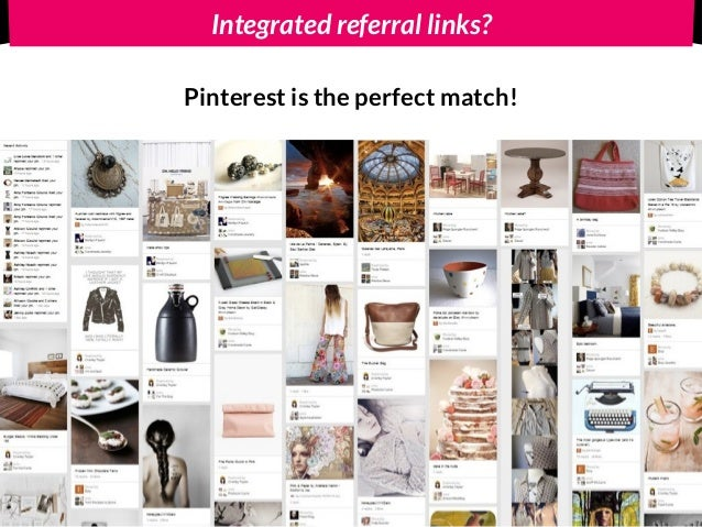 Integrated referral links? Pinterest is the perfect match!