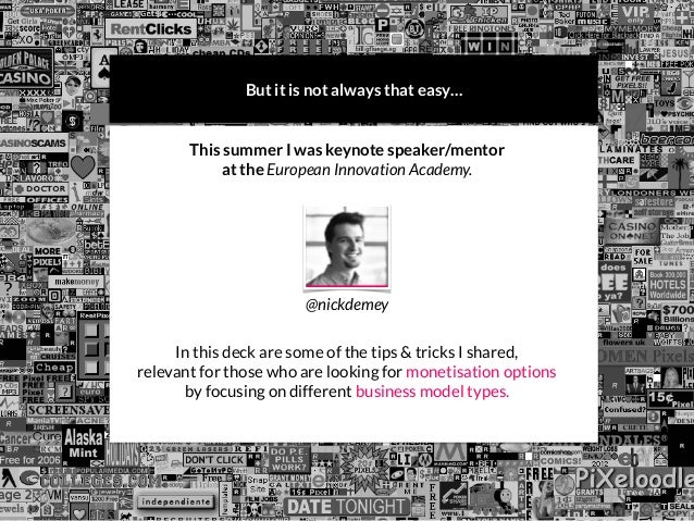 But it is not always that easy… This summer I was keynote speaker/mentor at the European Innovation Academy. In this deck ...