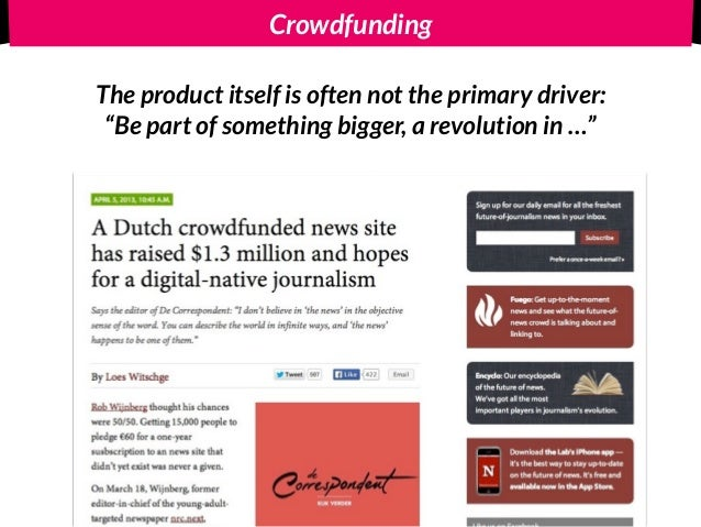 """Crowdfunding The product itself is often not the primary driver:  """"Be part of something bigger, a revolution in …"""""""