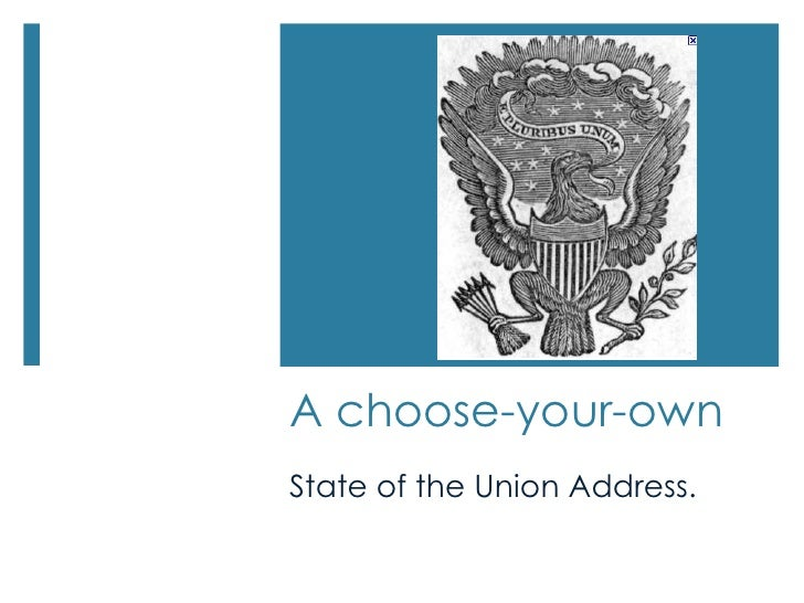 A choose-your-own<br />State of the Union Address.<br />