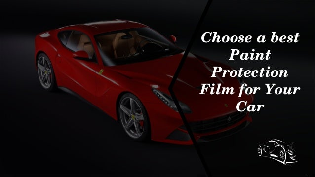 Chooseabest Paint Protection FilmforYour Car
