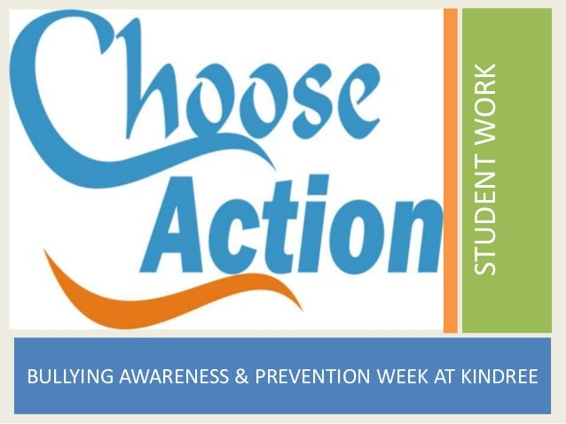 STUDENT WORK BULLYING AWARENESS & PREVENTION WEEK AT KINDREE