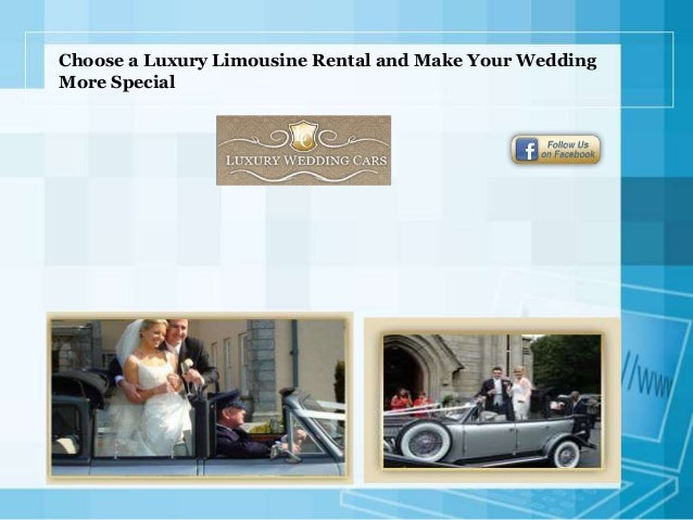 Choose a Luxury Limousine Rental and Make Your Wedding More Special