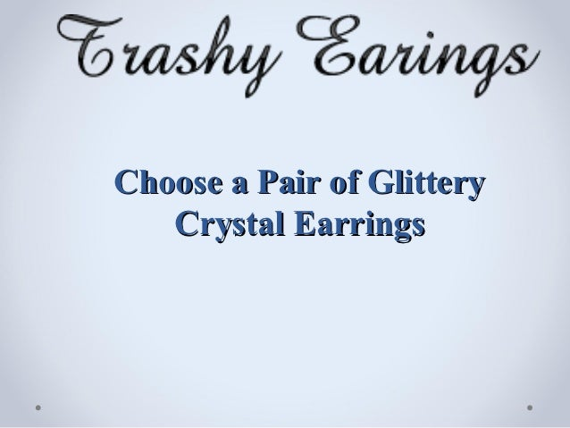 Choose a Pair of Glittery   Crystal Earrings