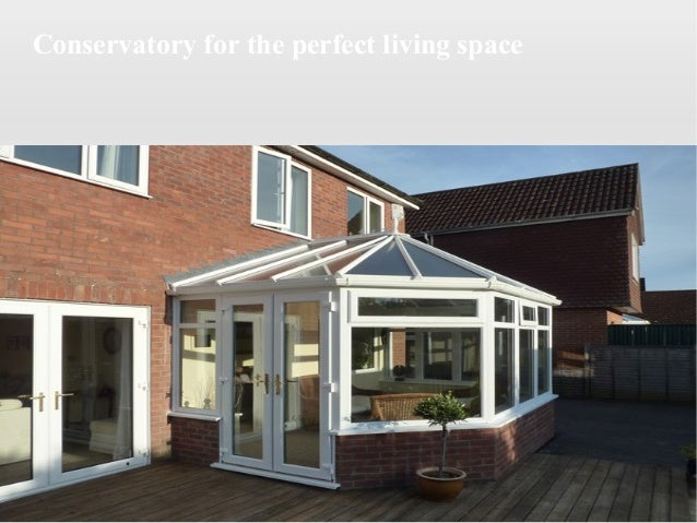 Conservatory for the perfect living space