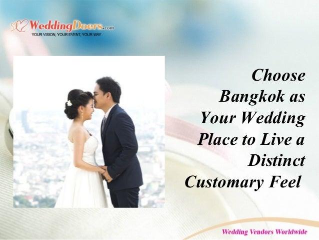 Choose Bangkok as Your Wedding Place to Live a Distinct Customary Feel