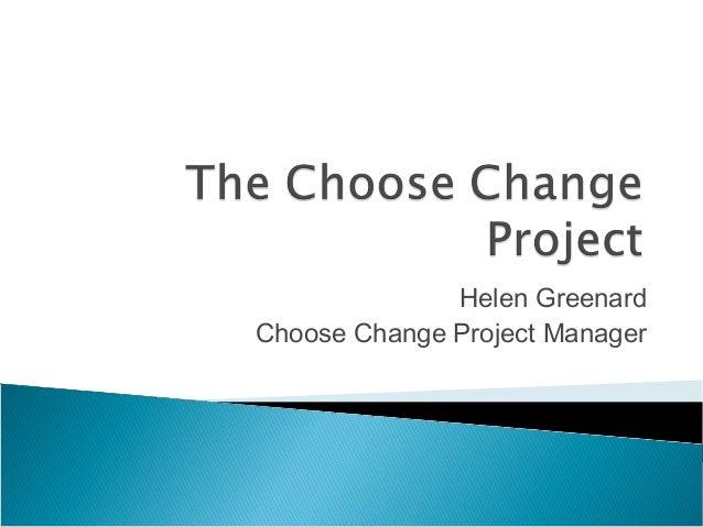 Helen Greenard Choose Change Project Manager