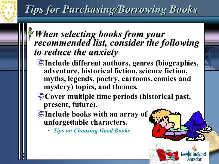 Tips for Purchasing/Borrowing Books <ul><li>When selecting books from your recommended list, consider the following to red...