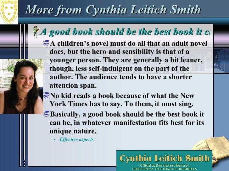 More from Cynthia Leitich Smith <ul><li>A good book should be the best book it can be </li></ul><ul><ul><li>A children's n...