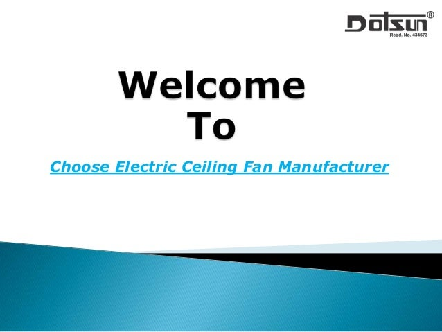 Choose Electric Ceiling Fan Manufacturer