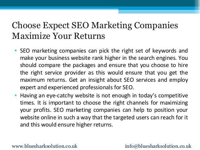 Choose Expect SEO Marketing Companies Maximize Your Returns • SEO marketing companies can pick the right set of keywords a...