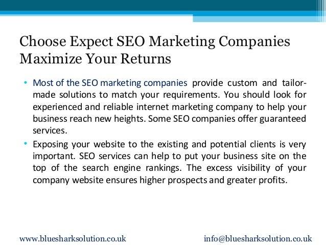 Choose Expect SEO Marketing Companies Maximize Your Returns • Most of the SEO marketing companies provide custom and tailo...