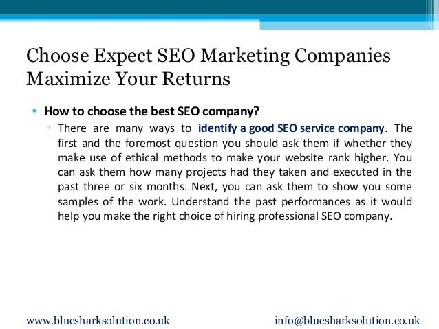 Choose Expect SEO Marketing Companies Maximize Your Returns • How to choose the best SEO company? ▫ There are many ways to...