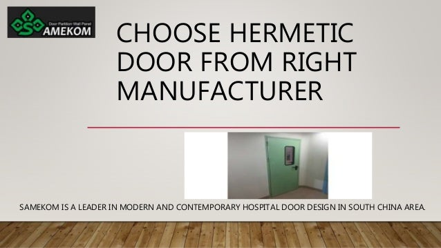 CHOOSE HERMETIC DOOR FROM RIGHT MANUFACTURER SAMEKOM IS A LEADER IN MODERN AND CONTEMPORARY HOSPITAL DOOR DESIGN IN SOUTH ...