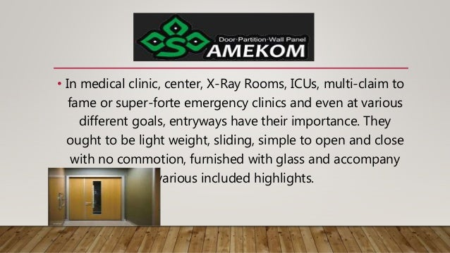 • In medical clinic, center, X-Ray Rooms, ICUs, multi-claim to fame or super-forte emergency clinics and even at various d...